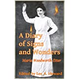 A Diary of Signs and Wonders ~ Maria Woodworth-Etter