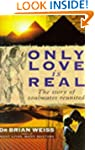 Only Love is Real: A Story of Soulmat...