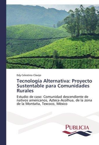 tecnologa-alternativa-proyecto-sustentable-para-comunidades-rurales-estudio-de-caso-comunidad-descen