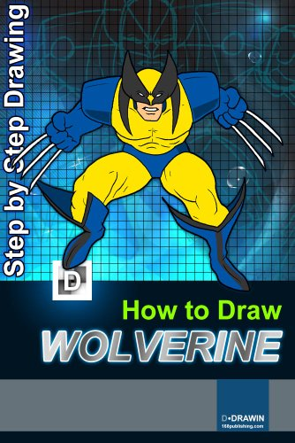 How To Draw Woverine : Step-By-Step Drawing Lessons for Children