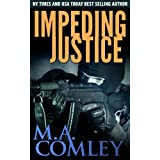 Impeding Justice (Justice Series Book 2) ~ M A Comley
