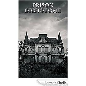 PRISON DICHOTOME