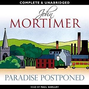 Paradise Postponed | [John Mortimer]