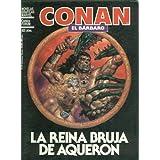 Novelas Graficas Marvel: Conan el barbaro: la reina bruja de Aqueron.