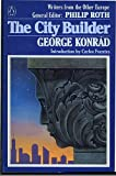 The City Builder (Writers from the Other Europe) (0140099476) by Konrad, George