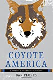 img - for Coyote America: A Natural and Supernatural History book / textbook / text book