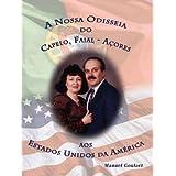 A Nossa Odisseia do Capelo, Faial-Açores aos Estados Unidos da América