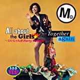 All about the Girls~いいじゃんか Party People~/Together again