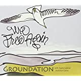 Groundation / We Free Again
