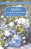Mother: A Book of Quotations (Dover Thrift Editions) (0486419401) by Jacqueline Kennedy-Onassis