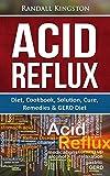 Acid Reflux: Diet, Cookbook, Solution, Cure, Remedies & GERD Diet (Acid Reflux Diet, Acid Reflux Cookbook, Acid Reflux Solution, Acid Reflux Cure, Acid Reflux Acid Reflux Diet GERD, GERD, Treat)