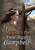 img - for The Truth Doesn't Die: The Truth Trilogy - Book III book / textbook / text book