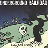 Twisted Trees by Underground Railroad (2007-06-04)