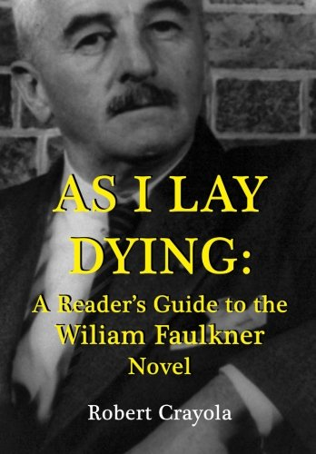 As I Lay Dying: A Reader's Guide to the William Faulkner Novel