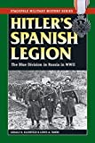 Hitler's Spanish Legion: The Blue Division in Russia in WWII (Stackpole Military History Series) (English Edition)
