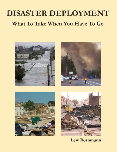 Disaster Deployment: What To Take When You Have To Go