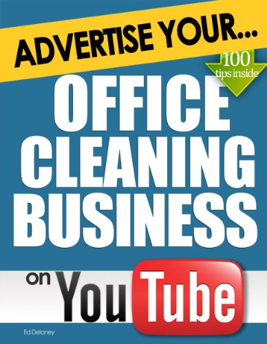 Advertise Your Office Cleaning Business on YouTube: How Video Marketing Could Boost Your Business Sales & Profits