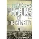 The Physics of Christianity ~ Frank J. Tipler