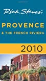 Rick Steves' Provence and The French Riviera 2010 (1598802887) by Steves, Rick