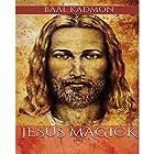 Jesus Magick: Bible Magick, Book 2 Hörbuch von Baal Kadmon Gesprochen von: Baal Kadmon