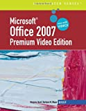 Microsoft Office 2007: Illustrated Brief Premium Video Edition (Illustrated Series)