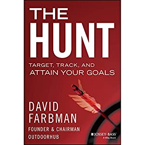 The Hunt: Target, Track, and Attain Your Goals | [David Farbman]
