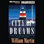 The City of Dreams (       UNABRIDGED) by William Martin Narrated by Phil Gigante