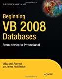 Beginning VB 2008 Databases: From Novice to Professional