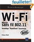 Wi-Fi - R�seaux sans fil 802.11 : Tec...