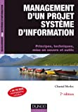 Management d'un projet Système d'Information - 7ème édition: Principes, techniques, mise en oeuvre et outils