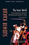 The Inner World: A Psycho-analytical study of Hindu Childhood and Society (Oxford India Collection) (0195696670) by Kakar, Sudhir