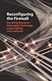 img - for Reconfiguring the Firewall: Recruiting Women to Information Technology across Cultures and Continents book / textbook / text book