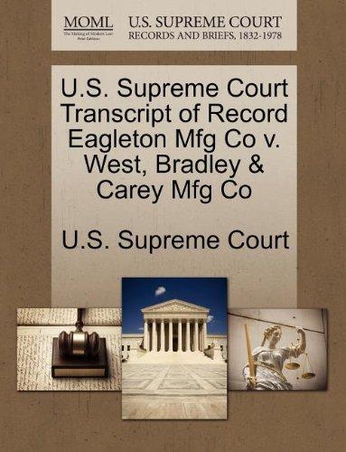 U.S. Supreme Court Transcript of Record Eagleton Mfg Co v. West, Bradley & Carey Mfg Co