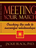 Meeting Your Match: Cracking the code to successful relationships