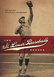 The St. Louis Baseball Reader (SPORTS & AMERICAN CULTURE)