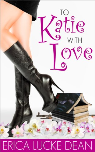 To Katie With Love by Erica Lucke Dean