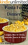 Pasta For Dinner: Lasagna, Mac & Chee...