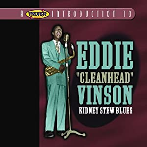 "A Proper Introduction to Eddie ""Cleanhead"" Vinson: Kidney Stew Blues"