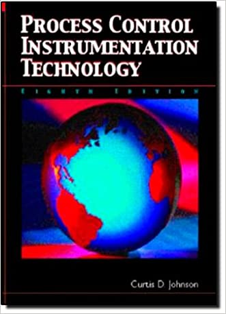 Process Control Instrumentation Technology (8th Edition) written by Curtis D. Johnson