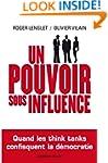 un pouvoir sous influence: Quand les...