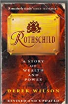 Rothschild: A Story of Wealth and Power