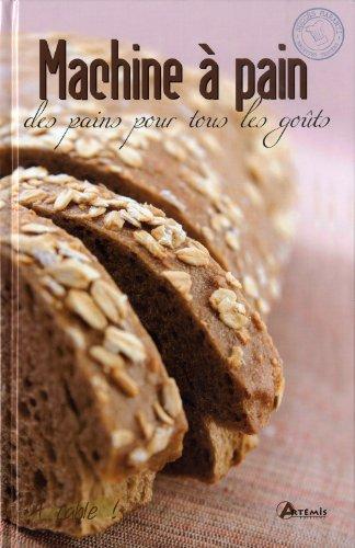 Livre pour machine à pain : Des pains pour tous les goûts