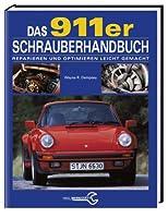 Das 911er Schrauberhandbuch. Reparieren ...