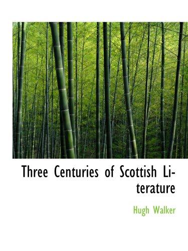 Three Centuries of Scottish Literature
