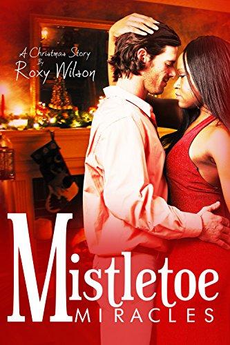 Roxy Wilson - Mistletoe Miracles: BWWM Interracial Romance