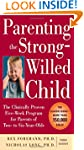 Parenting the Strong-Willed Child: Th...