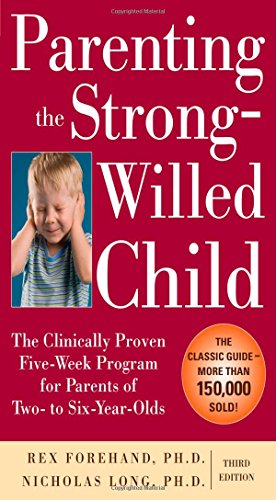 Parenting the Strong-Willed Child: The Clinically Proven...