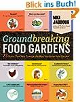 Groundbreaking Food Gardens: 73 Plans...