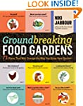 Groundbreaking Food Gardens: 73 Plans...