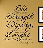 She is clothed in strength & dignity, and she laughs without fear of the future. Proverbs 31:25 Christian love jesus christ God prayer pray Vinyl Wall Decals Quotes Sayings Words Art Decor Lettering Vinyl Wall Art Inspirational Uplifting
